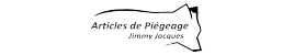 Articles de Piégeage Jimmy Jacques